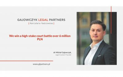 We win a high-stake court battle over 6 million PLN